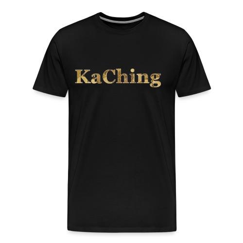 KaChing - hörst du die Kasse klingeln? - Männer Premium T-Shirt