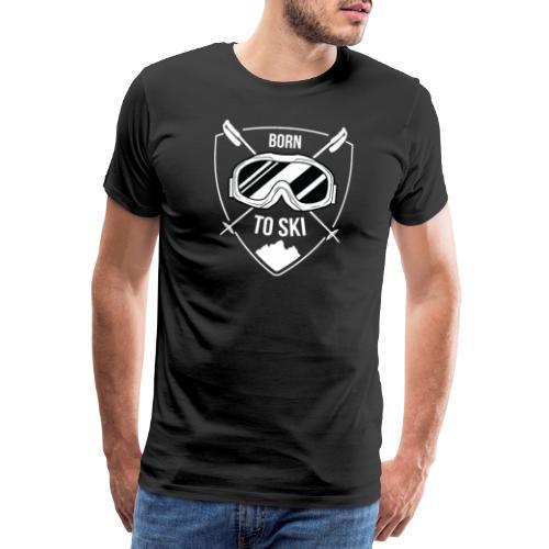 Born To Ski Wintersport Skipiste Skiurlaub Skilift - Männer Premium T-Shirt