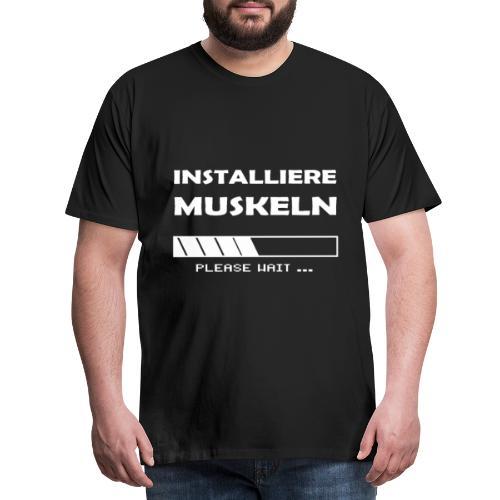 Installiere Muskeln Sport Fitness Fun - Männer Premium T-Shirt