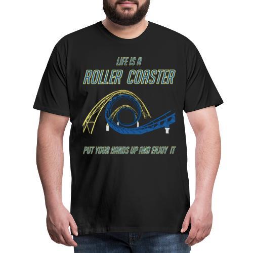 life is a roller coaster Achterbahn Rollercoaster - Männer Premium T-Shirt