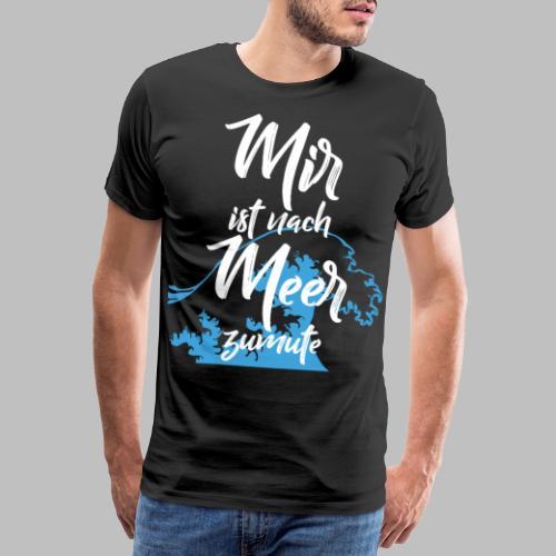 Mir ist nach Meer zumute Urlaub - Männer Premium T-Shirt