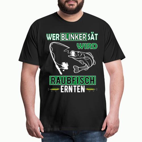 Hobby Angeln Angler Raubfisch Spruch Leidenschaft - Männer Premium T-Shirt