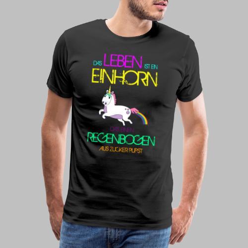 Das Leben ist ein Einhorn das einen Regenbogen - Männer Premium T-Shirt