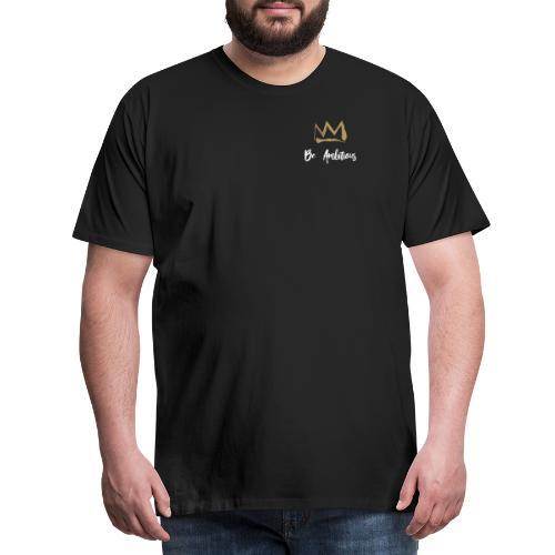 Be Ambitious - Men's Premium T-Shirt