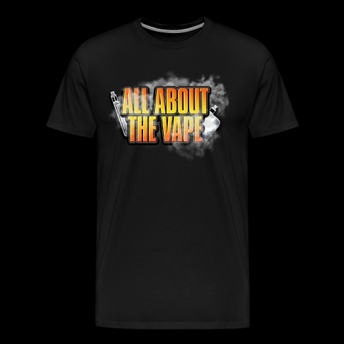 ALL ABOUT THE VAPE - Men's Premium T-Shirt