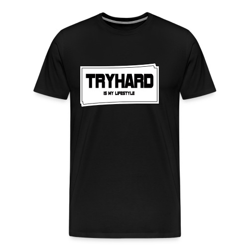 Tryhard is my Lifestyle - Männer Premium T-Shirt