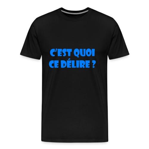 cquoicedelirebleu - T-shirt Premium Homme