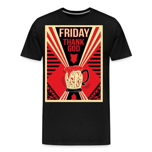 Thank's God it's Friday - T-shirt Premium Homme