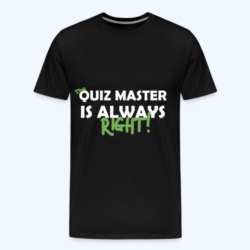quizmasteralwaysright - Men's Premium T-Shirt