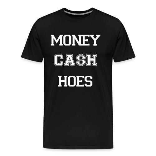 Money cash hoes - Men's Premium T-Shirt