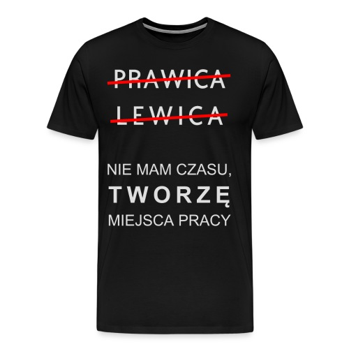 Tworzę miejsca pracy - Koszulka męska Premium