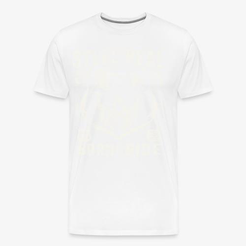 Have No Fear Is Real Born To Ride est 68 - Men's Premium T-Shirt