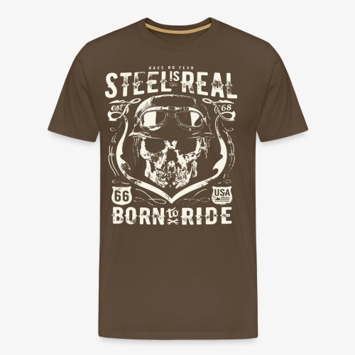 Have No Fear Is Real Born To Ride est 68 - Men's Premium T-Shirt