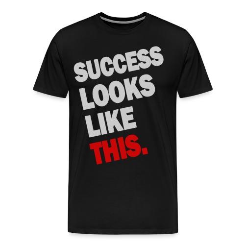 SUCCESS LOOKS LIKE THIS (White) - Men's Premium T-Shirt