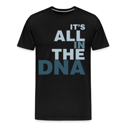 all_in_the_dna - Men's Premium T-Shirt