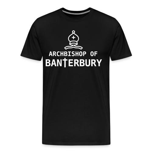 Archbishop of Banterbury 2 - Men's Premium T-Shirt