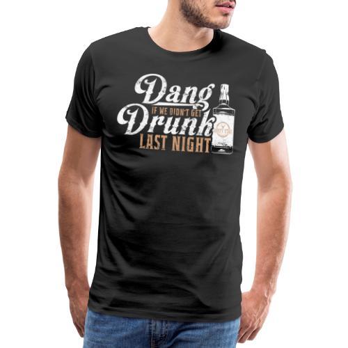 Dang Drunk in White - Men's Premium T-Shirt