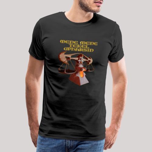Mene Mene Tekel Upharsin - Mannen Premium T-shirt