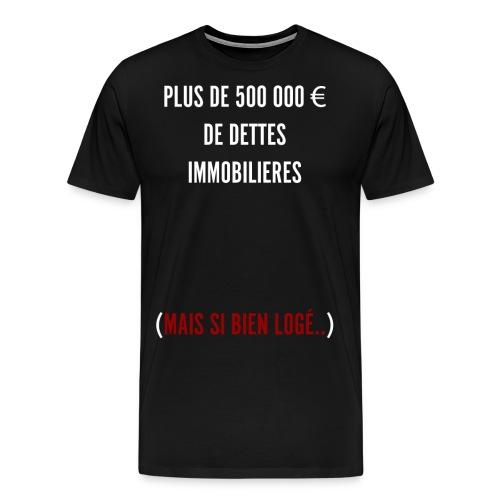 Dettes immobilières version blanc - T-shirt Premium Homme