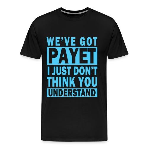We've Got Payet - Men's Premium T-Shirt