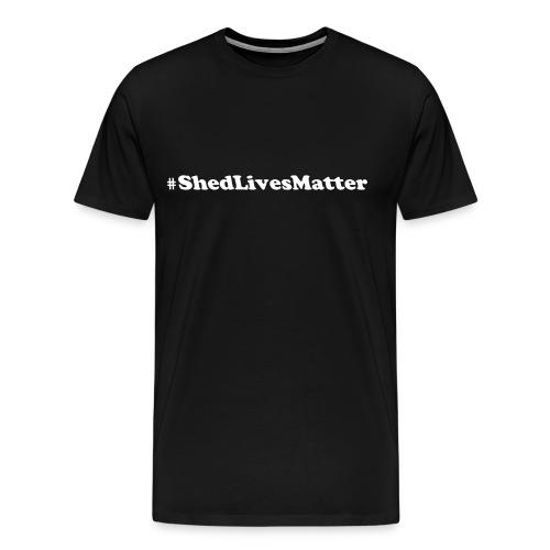 ShedLivesMatter - Men's Premium T-Shirt