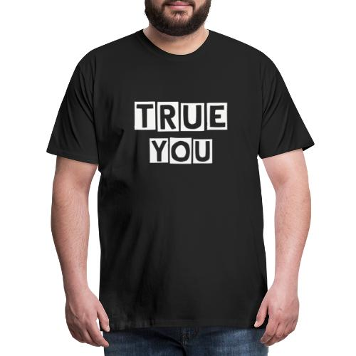 TrueYou - Men's Premium T-Shirt