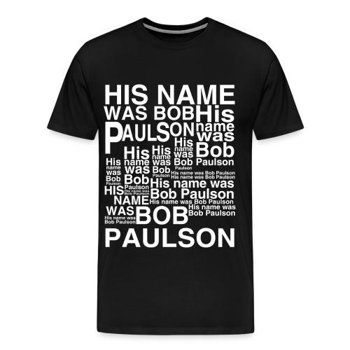 bob paulson - Men's Premium T-Shirt