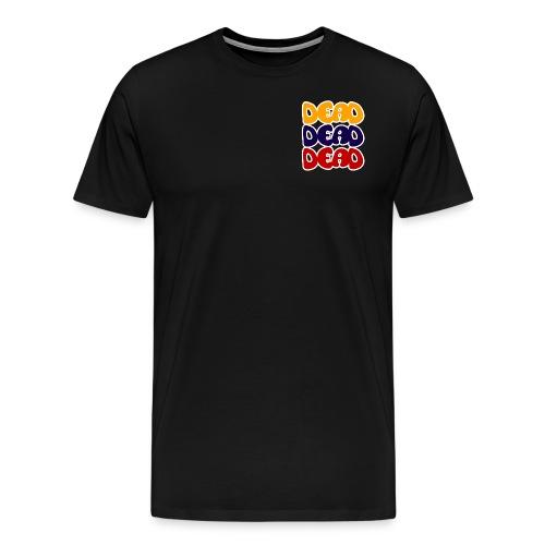 Dead - Camiseta premium hombre
