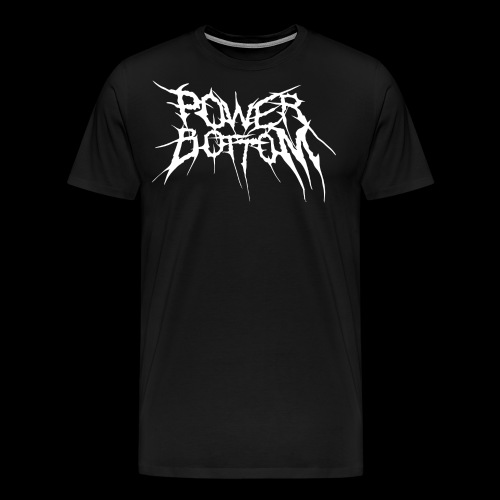 POWER BOTTOM METAL TEE - Men's Premium T-Shirt