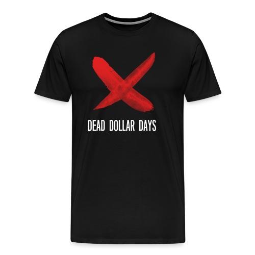 Dead Dollar Days - Men's Premium T-Shirt