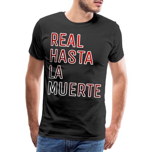 REAL HASTA LA MUERTE - Camiseta premium hombre