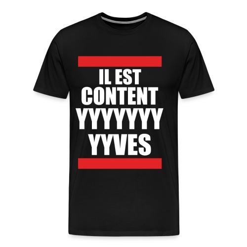 IL EST CONTENT YVES - T-shirt Premium Homme