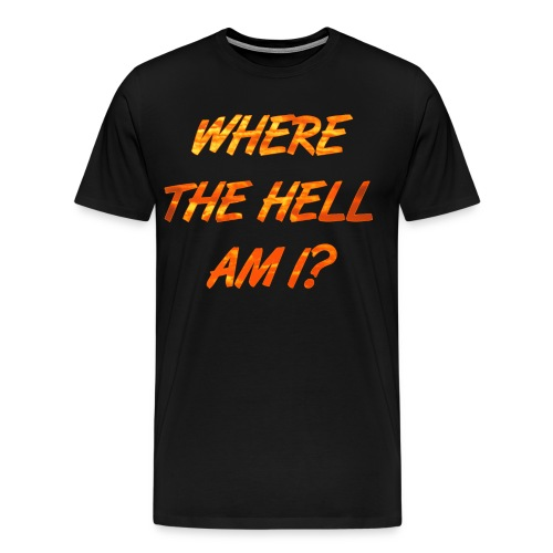 WHERE THE HELL AM I? Festival/Konzert/Party Design - Männer Premium T-Shirt