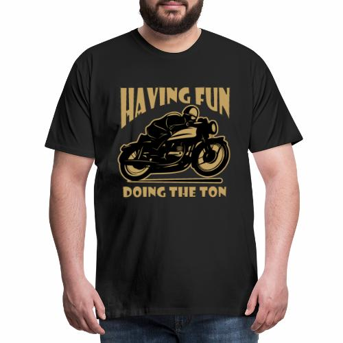 doing the ton gold - Men's Premium T-Shirt