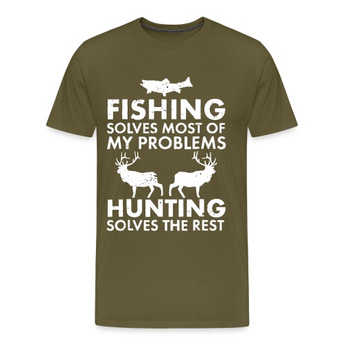 Fishing solves most of my problems - Men's Premium T-Shirt