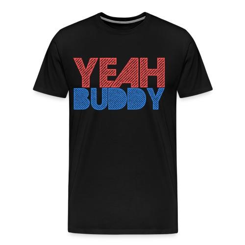 YEAH BUDDY - Men's Premium T-Shirt