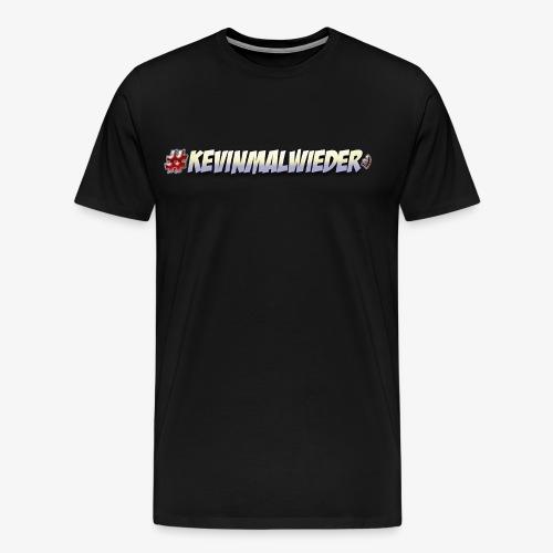#Kevinmalwieder Logo NEU ! - Männer Premium T-Shirt