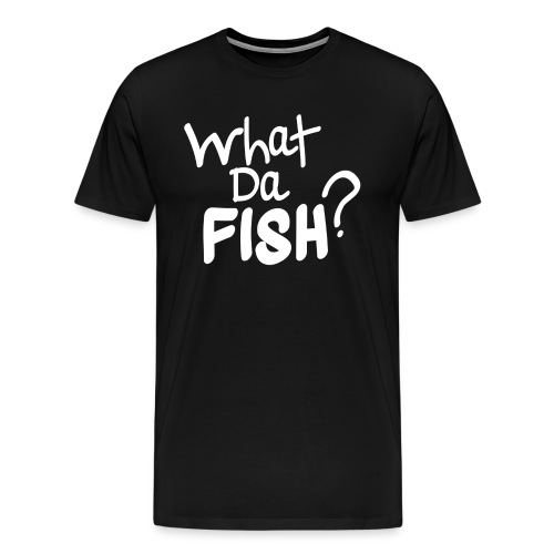 WhatDaFish Blank - Men's Premium T-Shirt