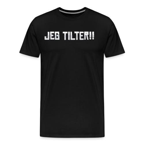 Jeg TILTER! - Herre premium T-shirt