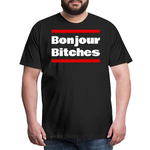 Bonjour Bitches - Männer Premium T-Shirt