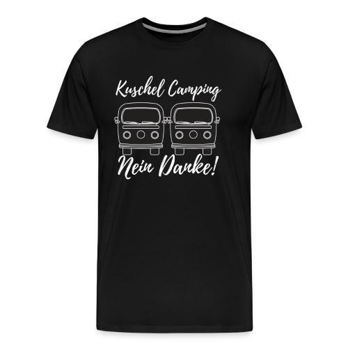 Kuschel Camping - Nein Danke! - Männer Premium T-Shirt