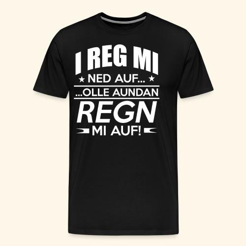 I reg mi ned auf - Männer Premium T-Shirt