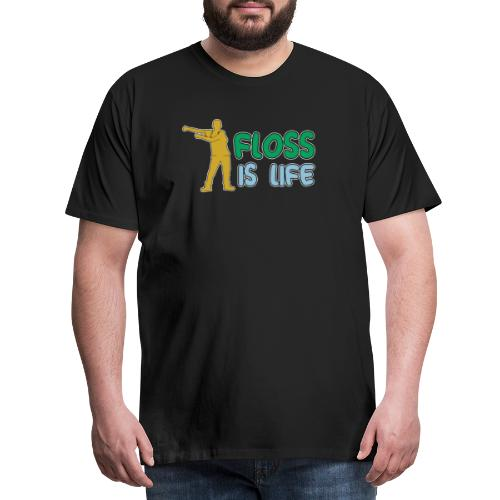 floss is life - Männer Premium T-Shirt
