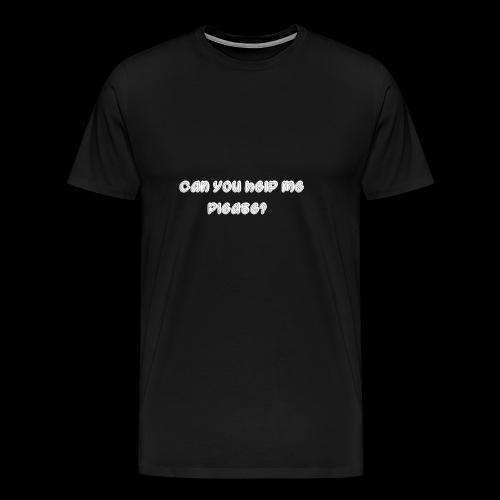 Can you help me? - Men's Premium T-Shirt