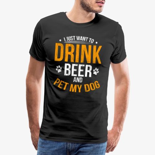 Drink Beer and Pet My Dog Beer Lover Gift Tshirt - Men's Premium T-Shirt