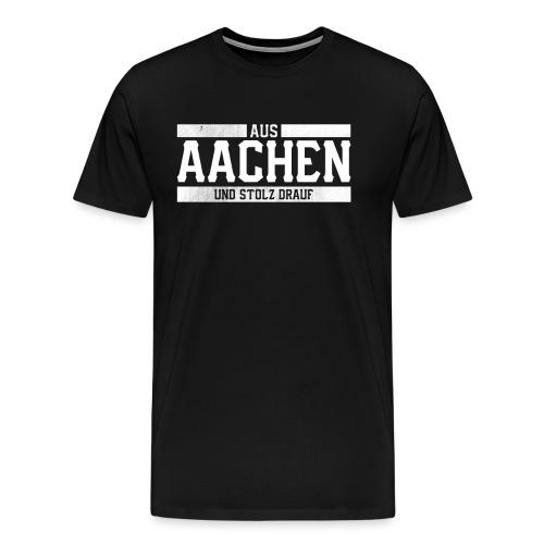 Aachen Aus Aachen und Stolz drauf Stolzer Aachener - Männer Premium T-Shirt