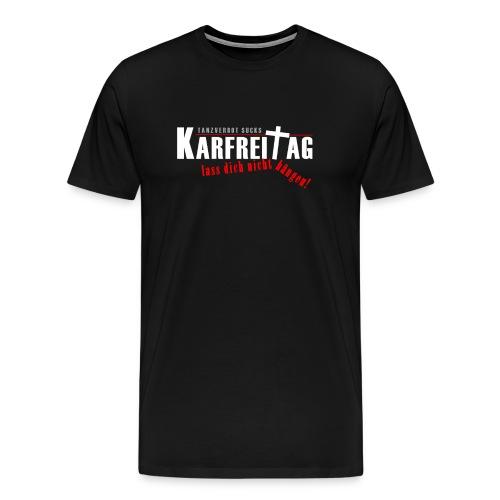 Tanzverbot sucks2 png - Männer Premium T-Shirt