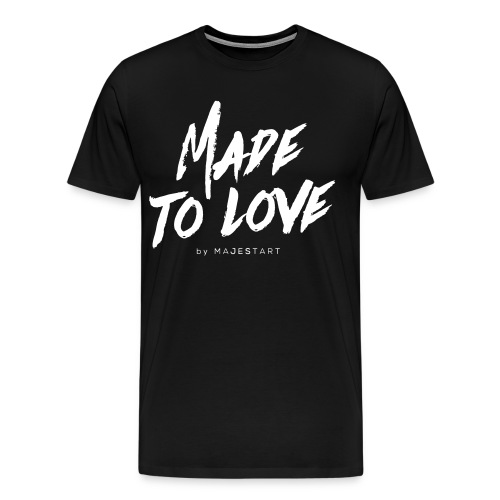 Madetolove3 - T-shirt Premium Homme