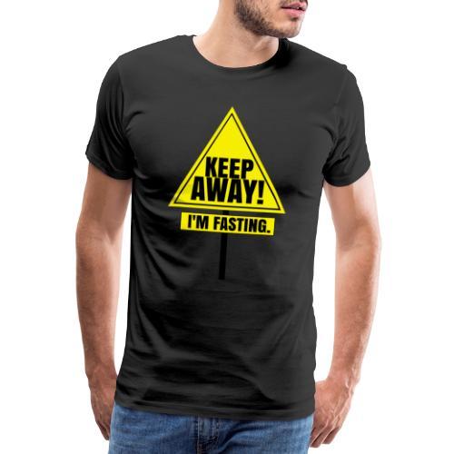 KEEP AWAY I'm fasting - Men's Premium T-Shirt