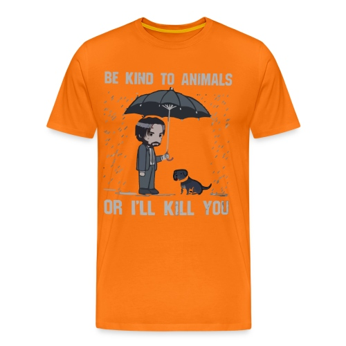 Be kind to animals or I'll kill you halloween - Men's Premium T-Shirt